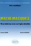 Emmanuel Girard et Bénédicte Bourgeois - Mathématiques classes préparatoires économiques et commerciales Voie scientifique - 16 problèmes avec corrigés détaillés suivi d'un fichier de méthode.