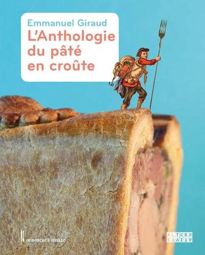 Emmanuel Giraud - L'anthologie du pâté en croûte.