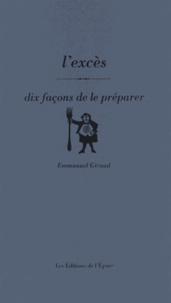 Emmanuel Giraud - L'excès - Dix façons de le préparer.