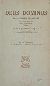 Emmanuel Gisquière - Deus dominus. Praelectiones theodiceae (1). De dei exsistentia, de dei essentia et attributis entitativis.