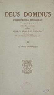 Emmanuel Gisquière - Deus dominus. Praelectiones theodiceae (2). De divinis operationibus.