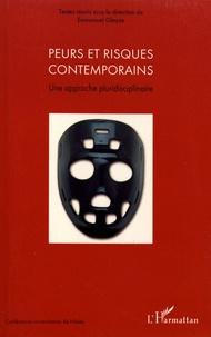 Emmanuel Gleyze - Peurs et risques contemporains - Une approche pluridisciplinaire.