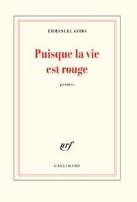 Télécharger des ebooks au format txt Puisque la vie est rouge  par Emmanuel Godo