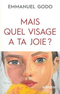 Emmanuel Godo - Quel visage a ta joie ?.