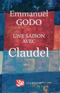 Emmanuel Godo - Une saison avec Claudel.