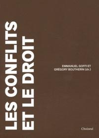 Emmanuel Goffi et Grégory Boutherin - Les conflits et le droit.