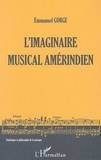 Emmanuel Gorge - L'imaginaire musical amérindien.