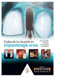 Emmanuel Gouët et David Azria - Codes de la Réussite en Implantologie Orale.