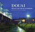 Emmanuel Goulliart - Douai - Portrait d'une ville par ses habitants.