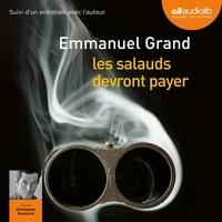 Emmanuel Grand - Les salauds devront payer.