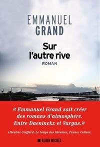 Emmanuel Grand - Sur l'autre rive.