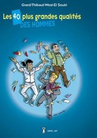 Emmanuel Grard et  Thibaud - Les 40 plus grandes qualités des hommes.