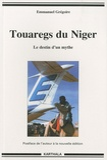 Emmanuel Grégoire - Touaregs du Niger - Le destin d'un mythe.