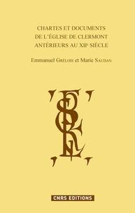 Chartes et documents de l'église de Clermont antérieurs au XIIe siècle - Emmanuel Grélois |