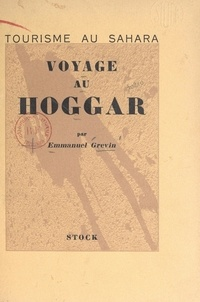 Emmanuel Grévin - Tourisme au Sahara : voyage au Hoggar.
