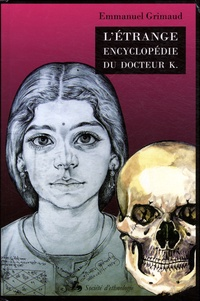 Emmanuel Grimaud - L'étrange encyclopédie du docteur K - Portraits et horoscopes d'un astrologue indien.