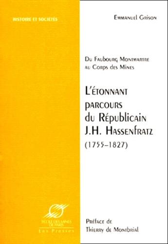 Emmanuel Grison - L'étonnant parcours du républicain J.H. Hassenfratz (1755-1827) - Du faubourg Montmartre au Corps des Mines.