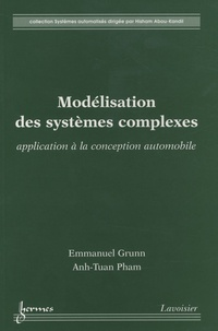 Emmanuel Grunn et Anh-Tuan Pham - Modélisation des systèmes complexes - Application à la conception automobile.