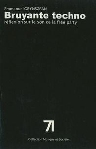 Emmanuel Grynszpan - Bruyante Techno - Réflexion sur le son de la free party.