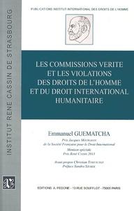 Emmanuel Guematcha - Les commissions vérité et les violations des droits de l'homme et du droit international humanitaire.