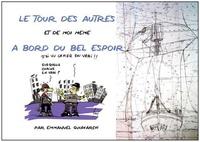 Emmanuel Guiavarc'h - Le tour des autres et de moi-même à bord du Bel Espoir.