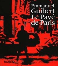 Emmanuel Guibert - Le Pavé de Paris.