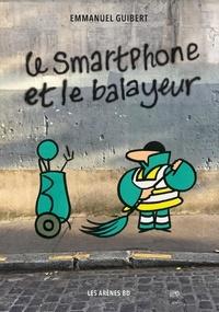 Emmanuel Guibert - Le Smartphone et le Balayeur.