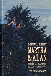 Emmanuel Guibert - Martha & Alan - D'après les souvenirs d'Alan Ingram Cope.