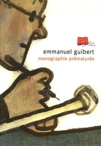 Emmanuel Guibert - Monographie prématurée.