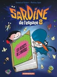 Emmanuel Guibert et Mathieu Sapin - Sardine de l'Espace Tome 8 : Les secrets de l'univers.