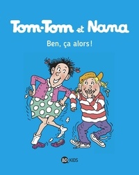 Emmanuel Guibert et Bernadette Després - Tom-Tom et Nana Tome 33 : Ben, ça alors !.