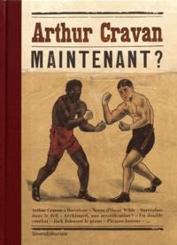 Emmanuel Guigon - Arthur Cravan - Maintenant ?.