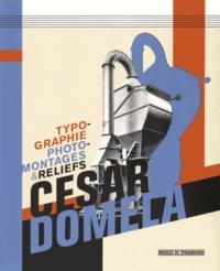 Emmanuel Guigon - Cesar Domela - Typographie, photomontages & reliefs.