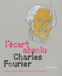 Emmanuel Guigon - Charles Fourier - L'écart absolu.