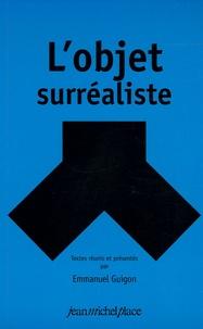 Emmanuel Guigon - L'objet surréaliste.