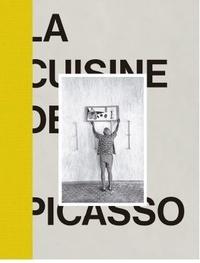 Emmanuel Guigon et Michael Androula - La cuisine de Picasso.
