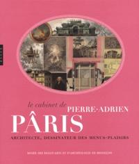 Emmanuel Guigon - Le cabinet de Pierre-Adrien Pâris - Architecte, dessinateur des menus-plaisirs.