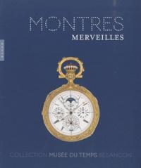 Emmanuel Guigon et Jean-Louis Fousseret - Montres et merveilles - Collection du Musée du Temps Besançon.