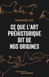 Emmanuel Guy - Ce que l'art préhistorique dit de nos origines.