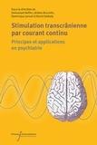 Emmanuel Haffen et Jérôme Brunelin - Stimulation transcrânienne en courant continu (tDCS) - Principes et applications en psychiatrie.