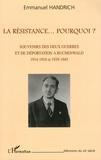 Emmanuel Handrich - La Résistance... Pourquoi ? - Souvenirs des deux guerres et de déportation à Buchenwald, 1914-1918 et 1939-1945.
