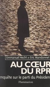 Emmanuel Hecht et Eric Mandonnet - Au cœur du RPR - Enquête sur le parti du Président.