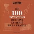 Emmanuel Hecht - Les 100 inventions qui font la fierté de la France.