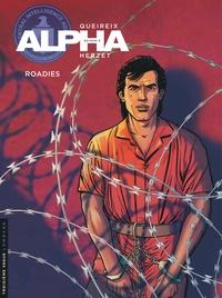 Emmanuel Herzet et Alain Queireix - Alpha Tome 15 : Roadies.