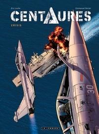 Emmanuel Herzet et Eric Loutte - Centaures Tome 1 : Crisis.