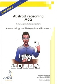 Emmanuel Hetru et Claire Mercier - Abstract reasoning MCQ for European institution competitions - A methodology and 180 questions with answers.