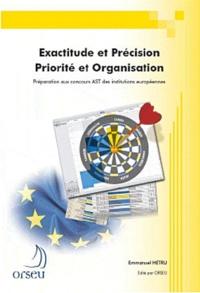 Emmanuel Hetru - Exactitude et Précision, Priorité et Organisation.