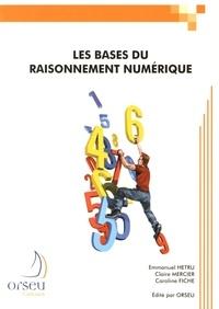 Emmanuel Hetru et Claire Mercier - Les bases du raisonnement numérique.