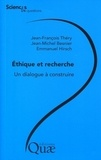 Emmanuel Hirsch et Jean-Michel Besnier - Ethique et recherche - Un dialogue à construire.