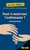 Emmanuel Hirsch - Faut-il autoriser l'euthanasie ?.